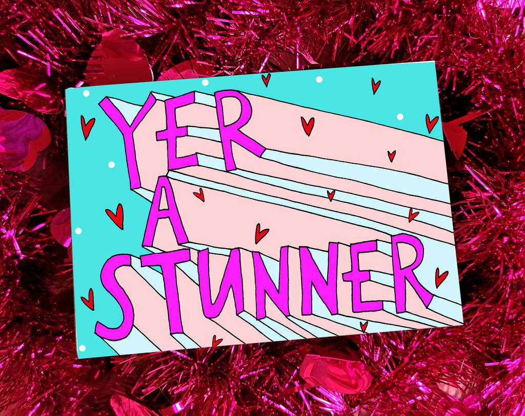 YER' A STUNNER Greetings Card