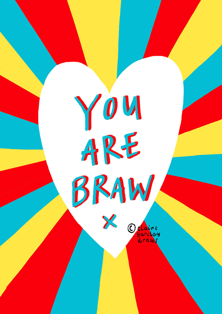 You Are BRAW! Greetings Card