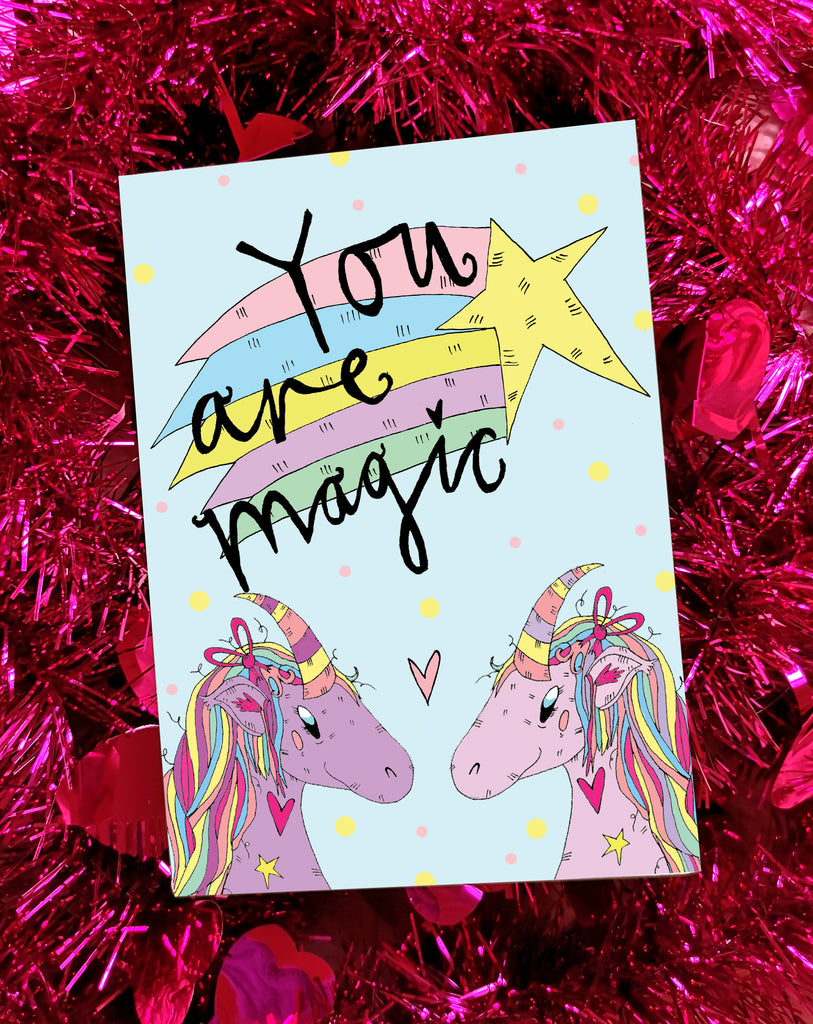 YOU ARE MAGIC! Greetings Card