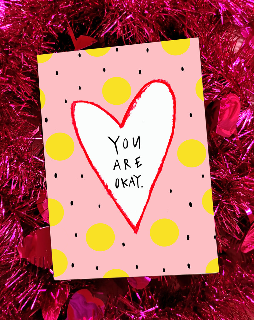 YOU ARE OKAY Greetings Card