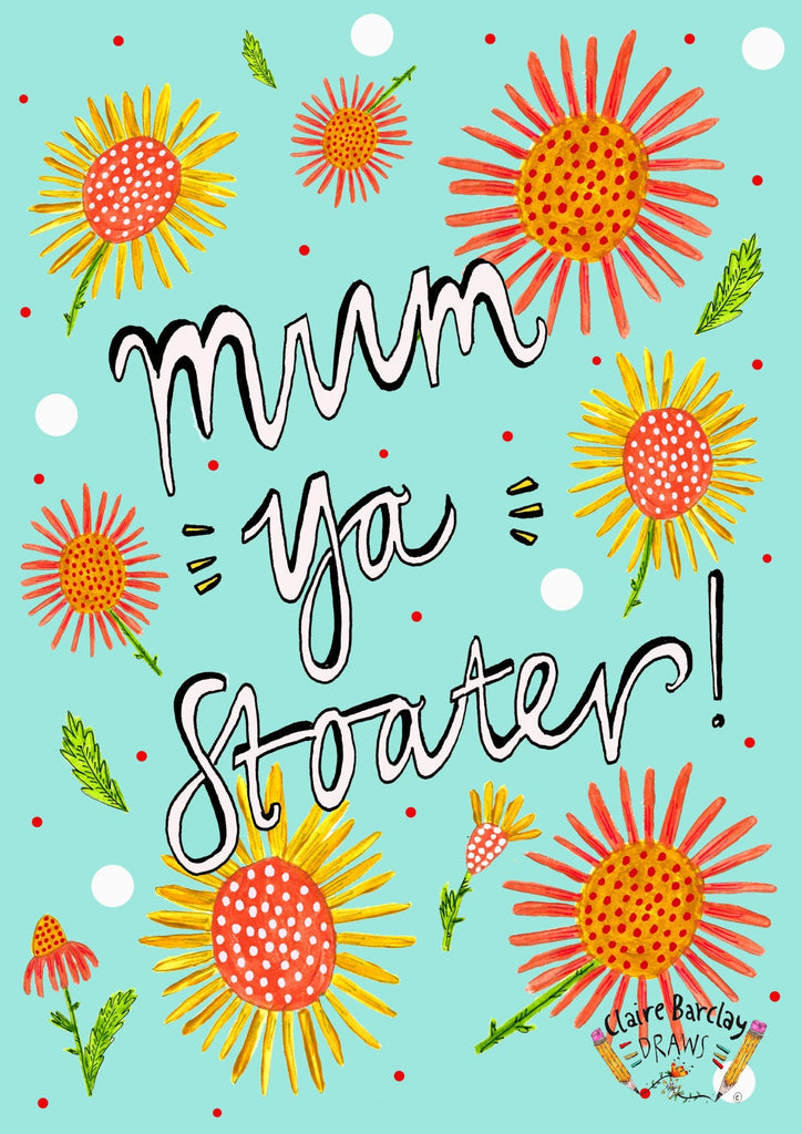 MUM YA STOATER! Greetings Card