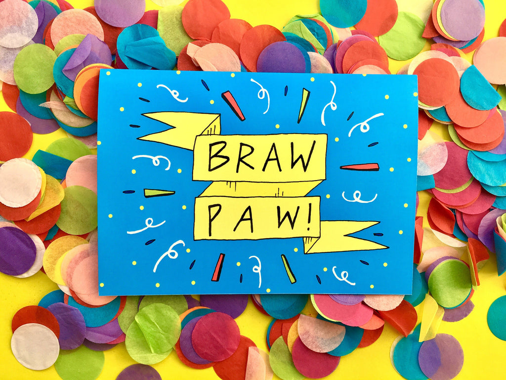 BRAW PAW, Father's Day Greetings Card, Scottish Slang Typography Quirky Fathers Day Card, Fun Card for a Top Dad