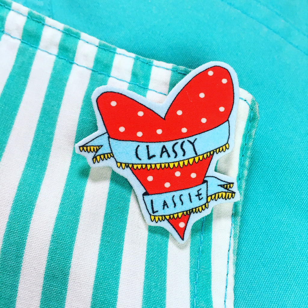 CLASSY LASSIE Valentines Illustrated Mini Brooch, Scottish Slang Typography Valentines Badge, Quirky Humour Love Pin Brooch