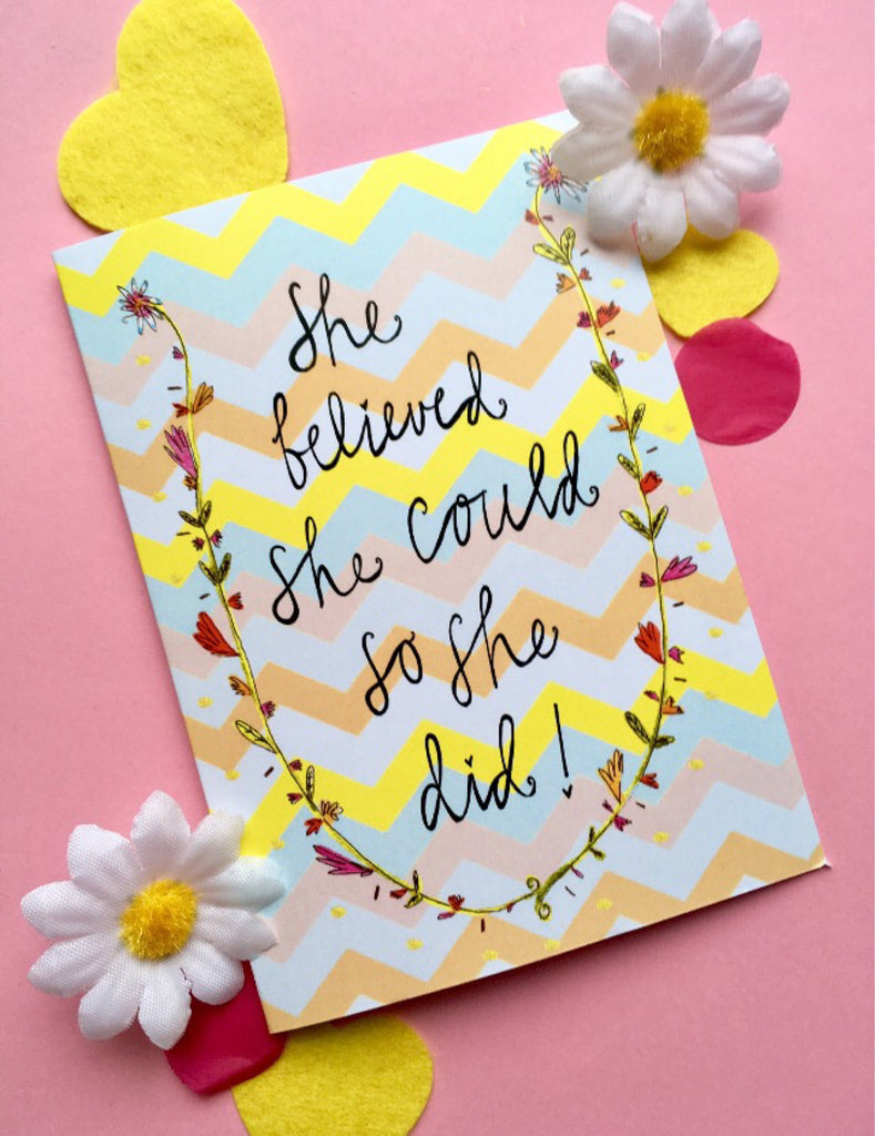 She Believed She Could So She Did! Greetings Card