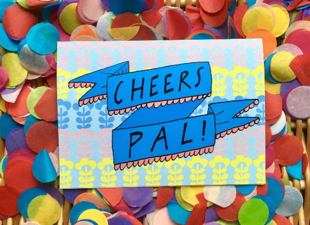 CHEERS PAL Greetings Card