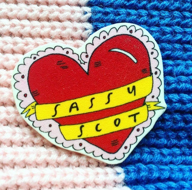 SASSY SCOT Illustrated Brooch, Scottish Slang Typography Badge for a top Scot!