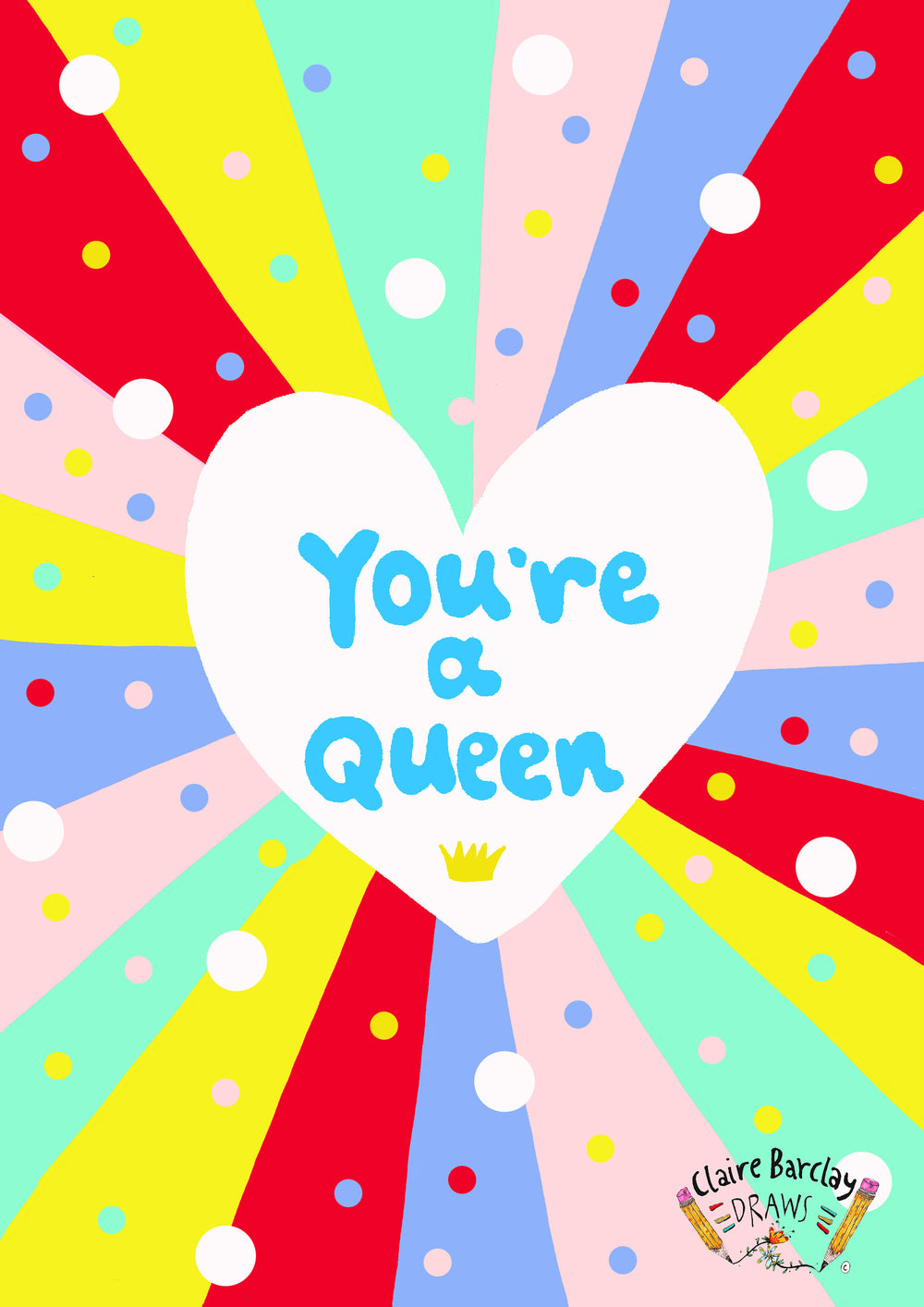 You're a QUEEN! Greetings Card
