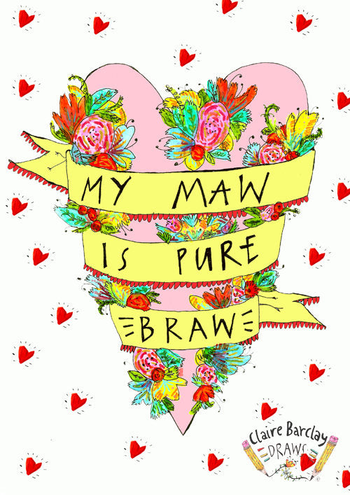 My MAW'S PURE BRAW, Mother's Day Greetings Card, Scottish Slang Typography Quirky Mothers Day Card, Humour Funny Card for a Pure Braw Mum