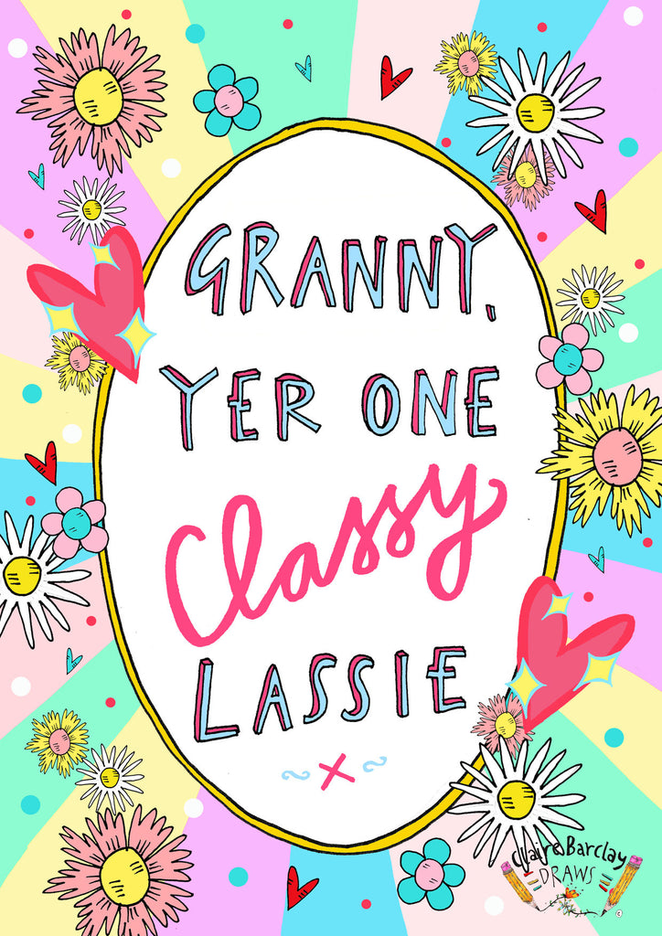 Granny Yer One Classy Lassie Greetings Card