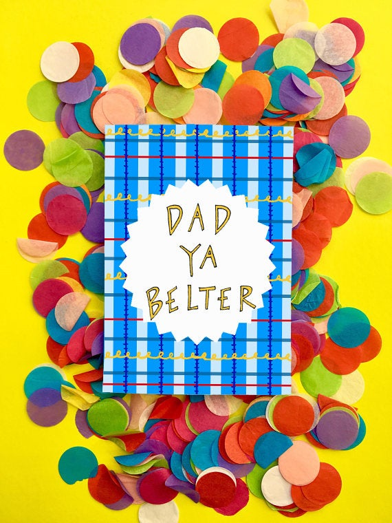 DAD YA BELTER Greetings Card