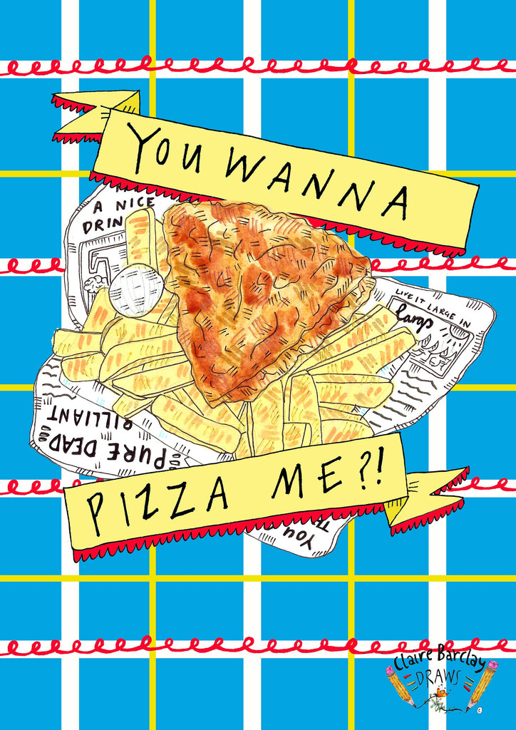 You Wanna Pizza Me?! Pizza Crunch Greetings Card, Fun Scottish Humour Greetings Card