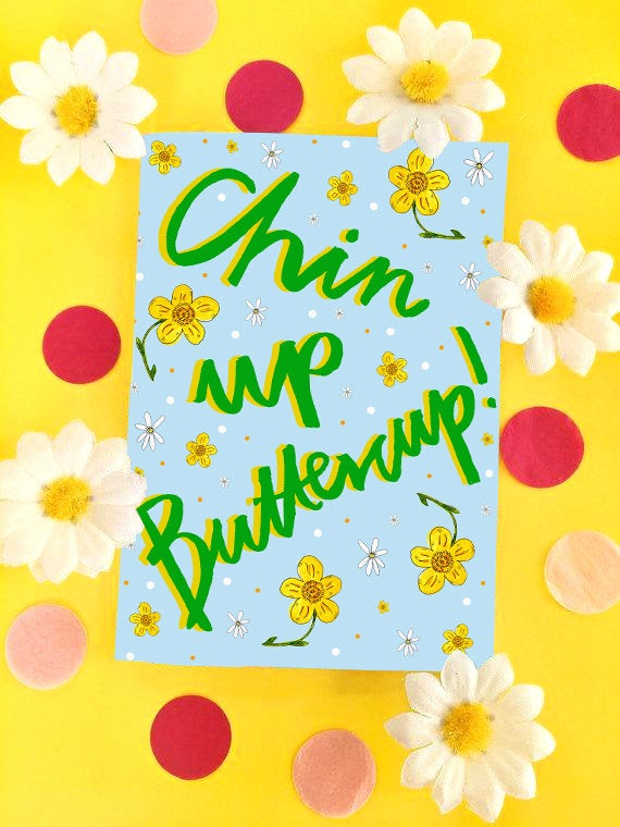 Chin Up Buttercup! Greetings Card