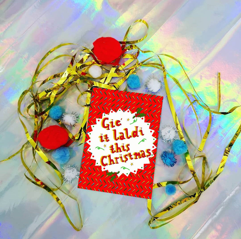 Gie It Laldi This Christmas! Xmas Greetings Card, Scottish Slang Christmas Card