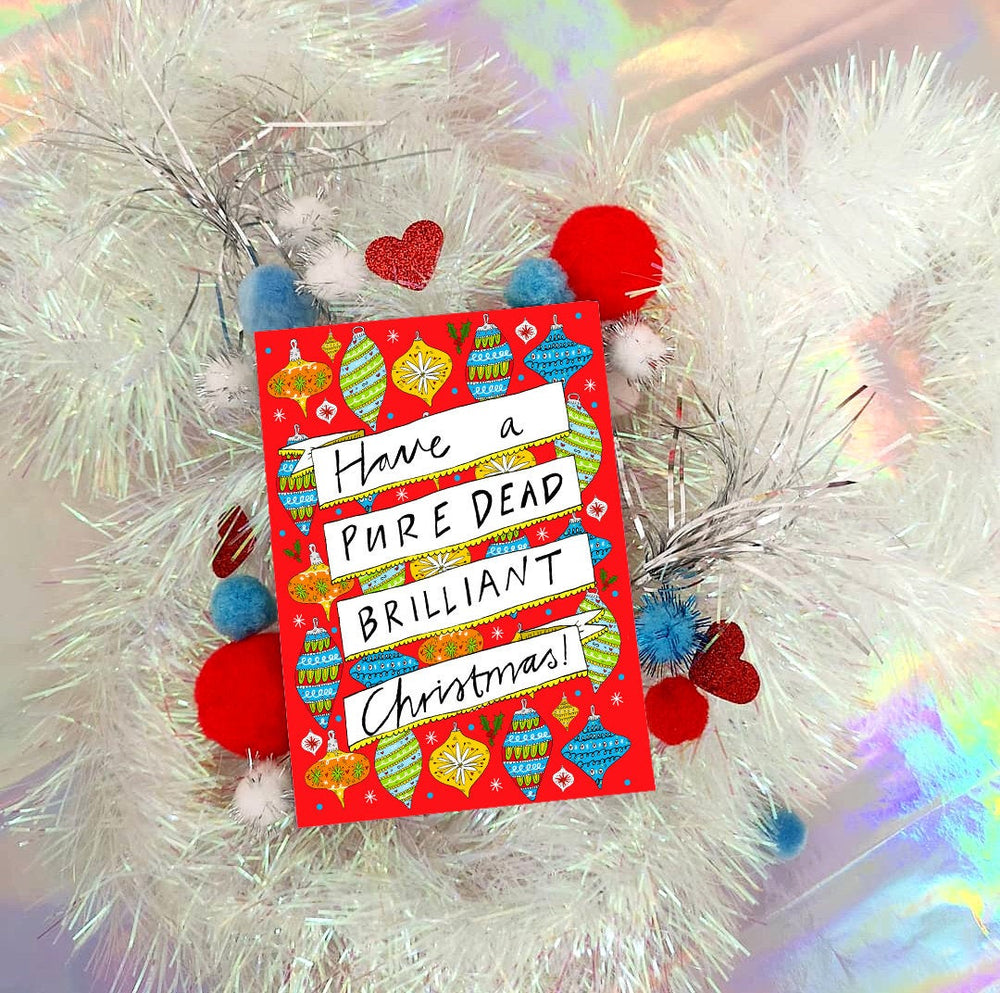 Have a PURE DEAD BRILLIANT Christmas! Card