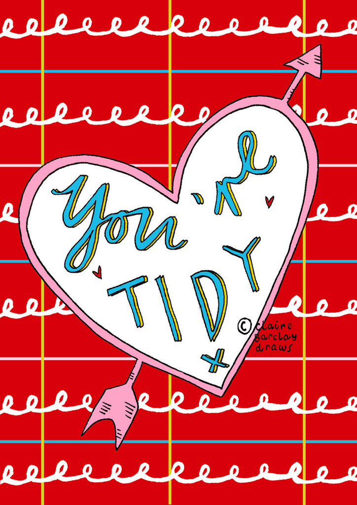 YOU'RE TIDY! Greetings Card