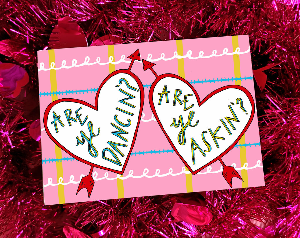 Are ye' DANICIN? Are ye' ASKIN? Valentines Card, Quirky Scottish Saying Card