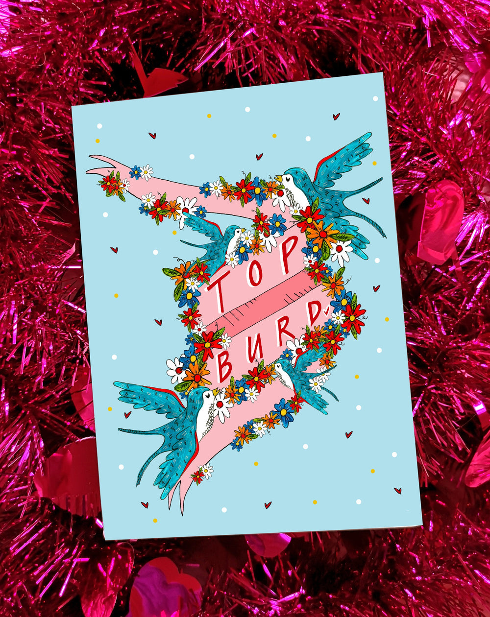TOP BURD! Greetings Card