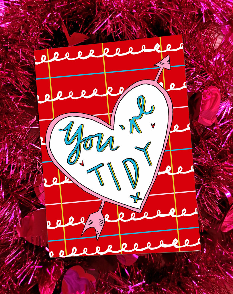 YOU'RE TIDY Valentines Card, Quirky Slang Card