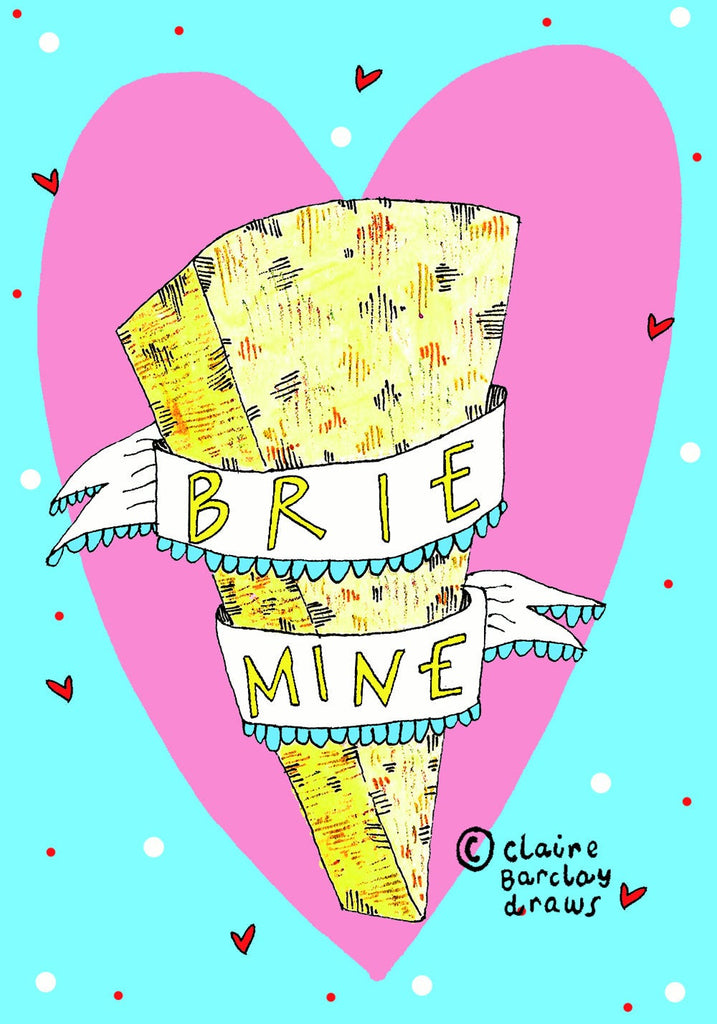 BRIE MINE Cheesy Greetings Card