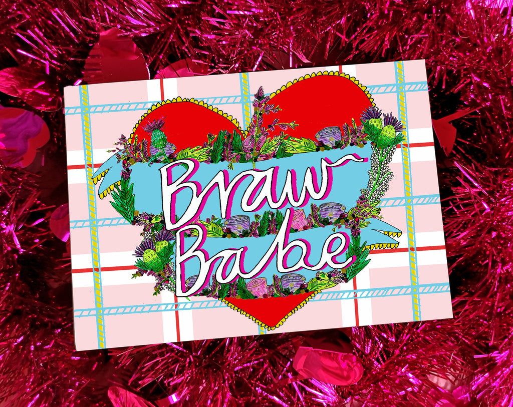BRAW BABE Valentines Card, Quirky Scottish Slang Card