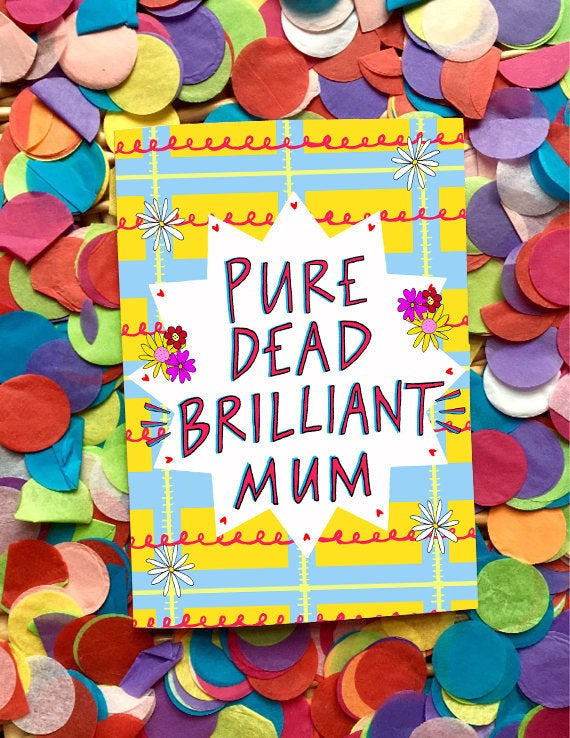 Pure Dead Brilliant Mum Mother's Day Greetings Card, Scottish Slang Card for a Fabulous Mother