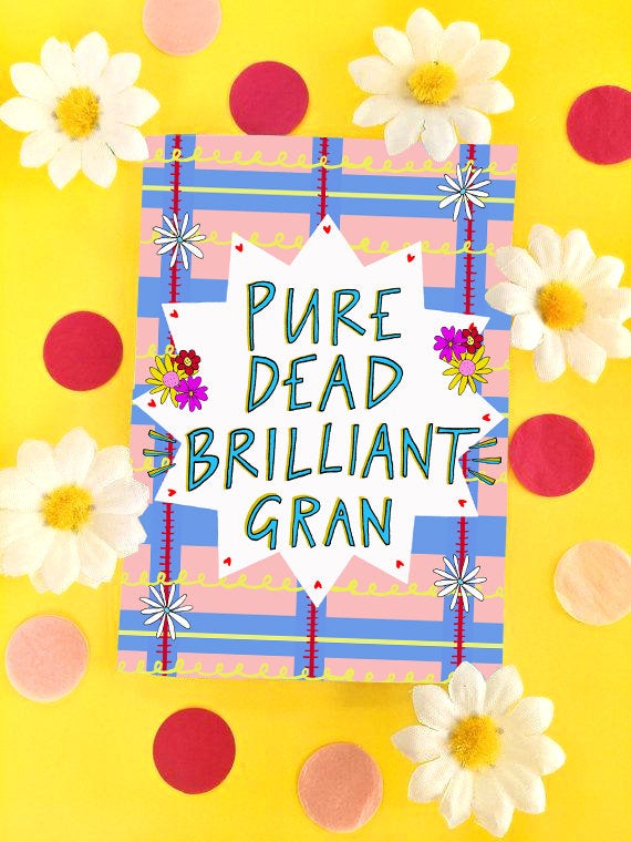 Pure Dead Brilliant Gran Greetings Card