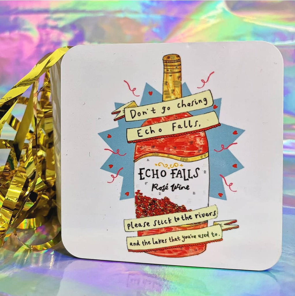 Don't Go Chasing Echo Falls Coaster, Boozy Fun TLC Wine Pun Coaster