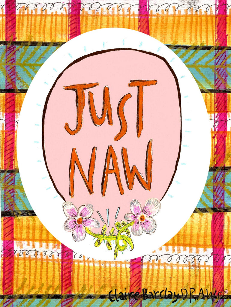 Just Naw Illustration print, Quirky Tartan Scottish Phrase print on A4 Card, Typography Illustration