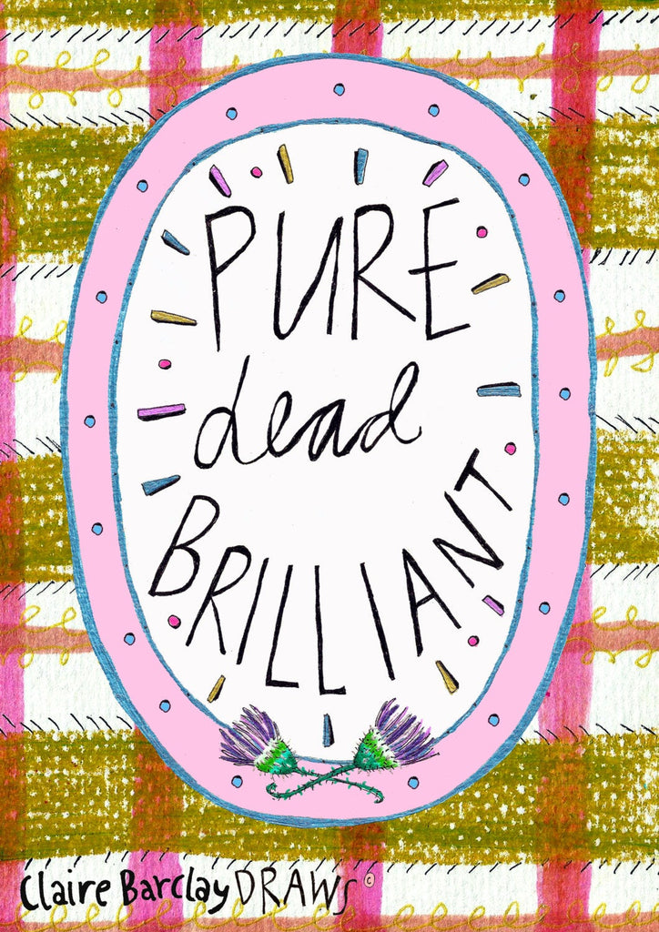 Pure Dead Brilliant! Quirky Scottish Slang Art Print