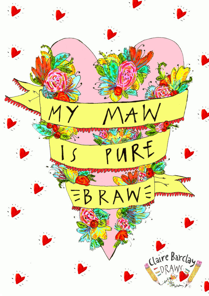 My MAW is PURE BRAW a4 Illustration Art Print, Scottish Slang Typography Quirky Mothers Day Present, Fun Gift for Mum