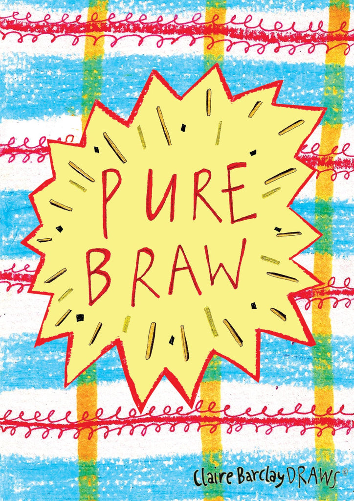 PURE BRAW! Typography Illustration Print, Quirky Scottish Slang Art Print, Funny/Humour Scottish Culture A4 print