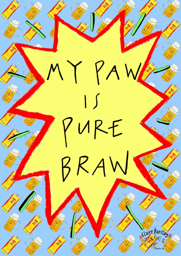 My PAW is PURE BRAW Greetings Card