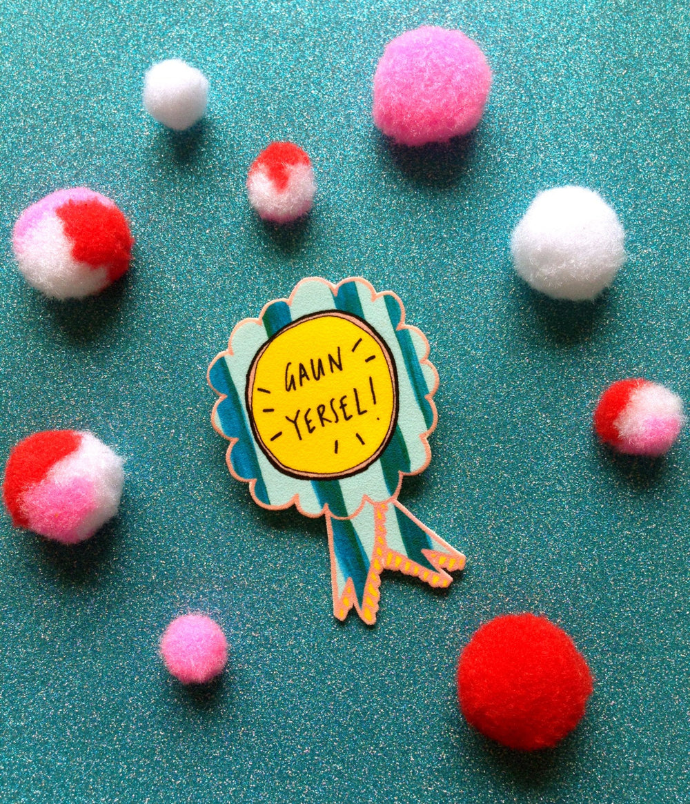 GAUN YERSEL' Rosette Brooch, Cute Cheeky Humour Scottish Slang Jewellery Pin Badge