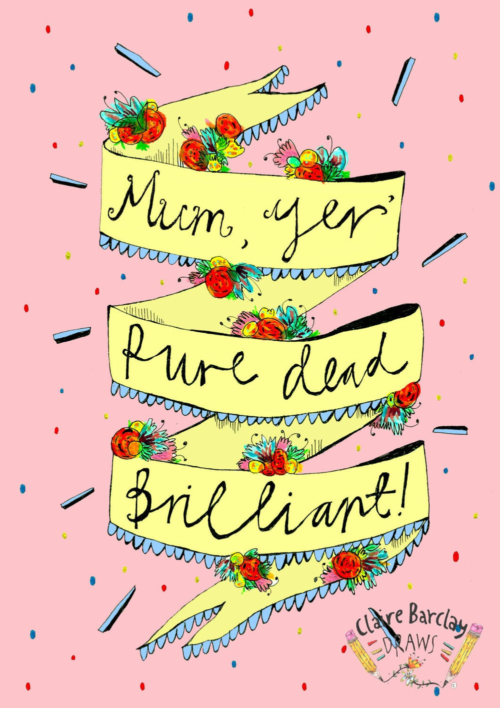 Mum yer' PURE DEAD BRILLIANT, Mother's Day Greetings Card, Scottish Slang Typography Quirky Mothers Day Card, Humour Funny Card for Mum
