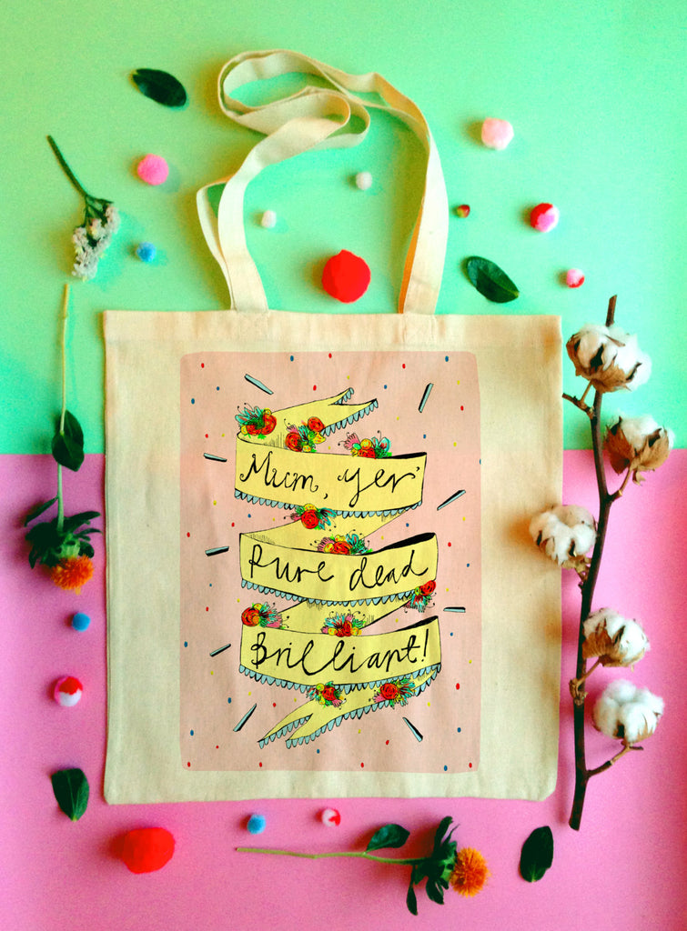 Mum Yer' PURE DEAD BRILLIANT Tote Bag