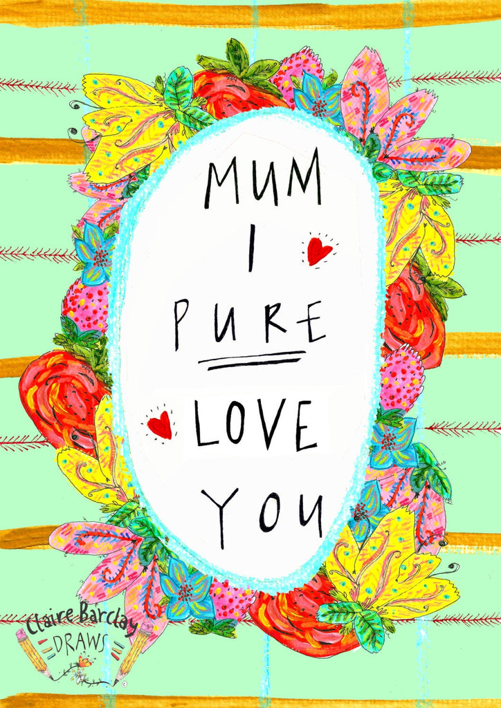 Mum I PURE LOVE YOU, Mother's Day Greetings Card, Scottish Slang Typography Quirky Mothers Day Card, Humour Funny Card for a Pure Braw Mum