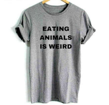 Load image into Gallery viewer, Eating Animals Is Weird Vegan T Shirt