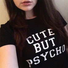 Load image into Gallery viewer, Cute But Psycho T Shirt