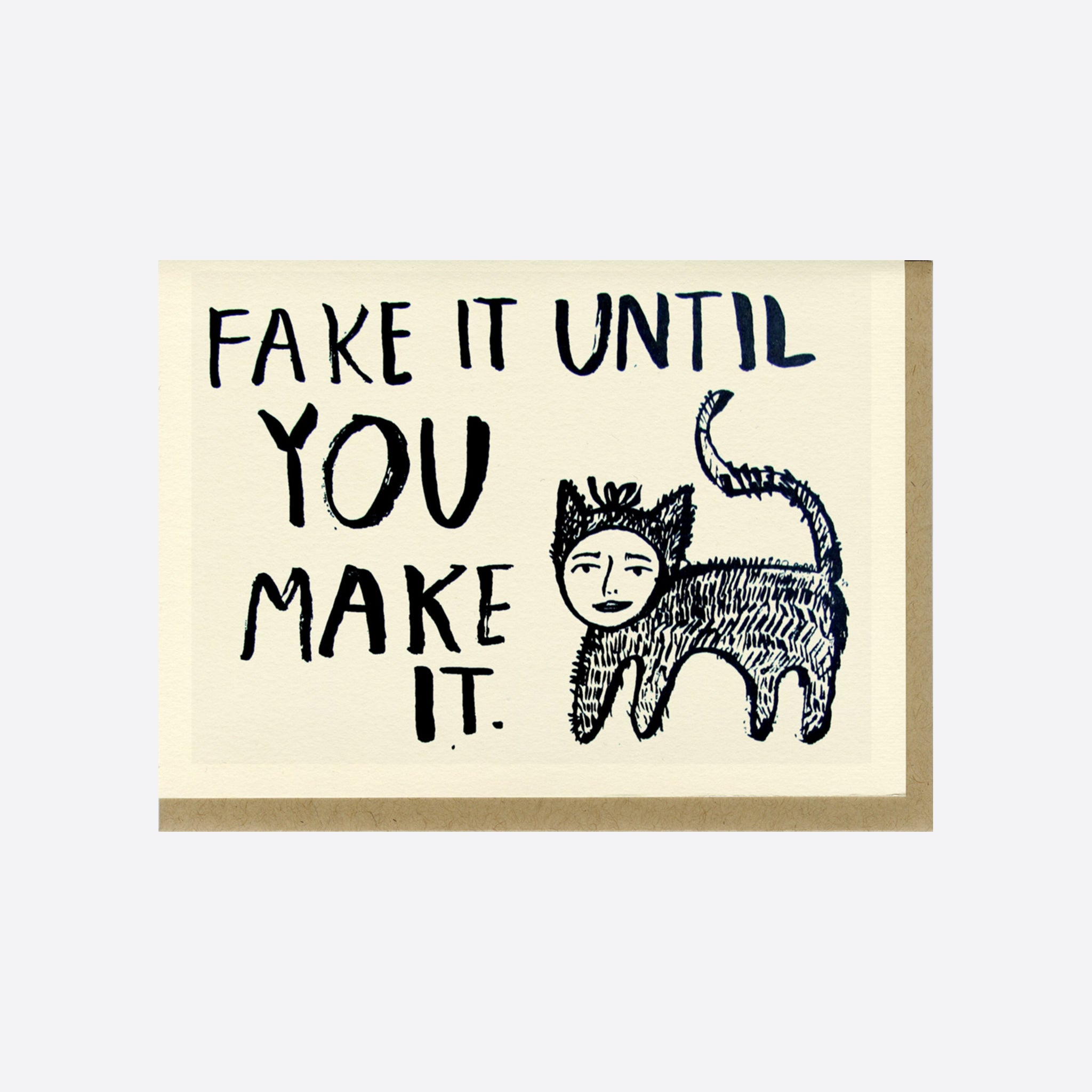 People I've Loved 'Fake It Until You Make It' Card