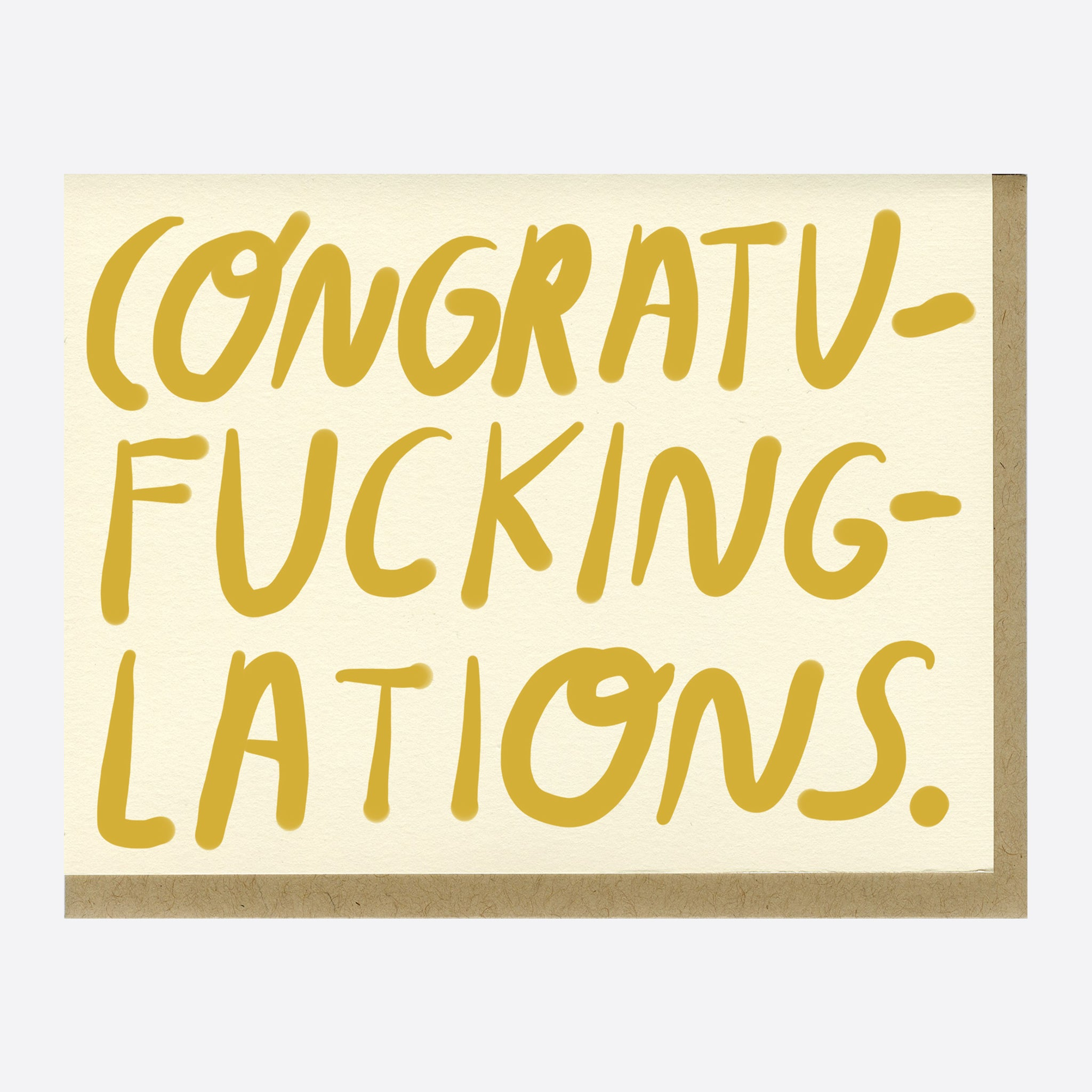 People I've Loved 'Congratu-fucking-lations' Card