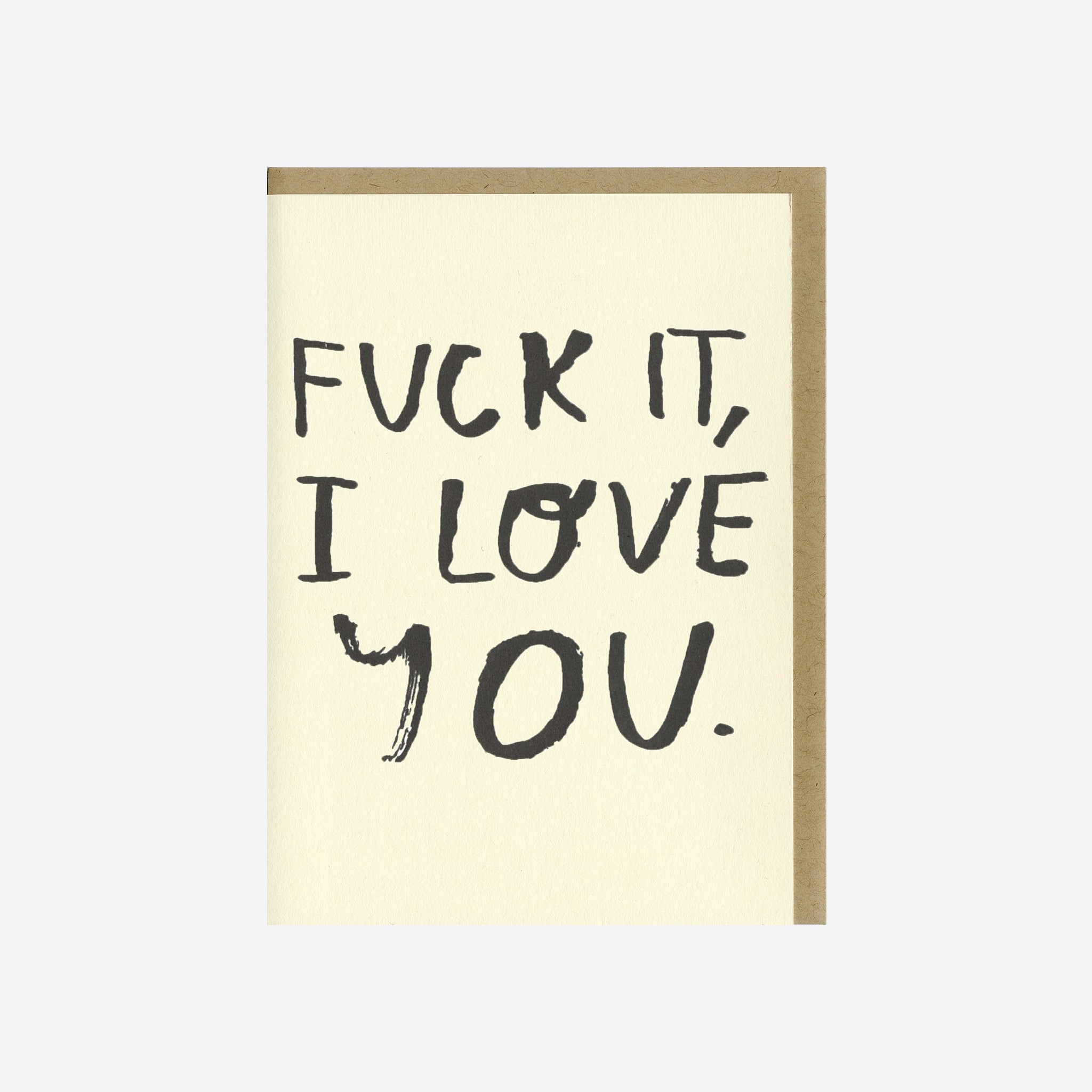 People I've Loved Fuck It Card