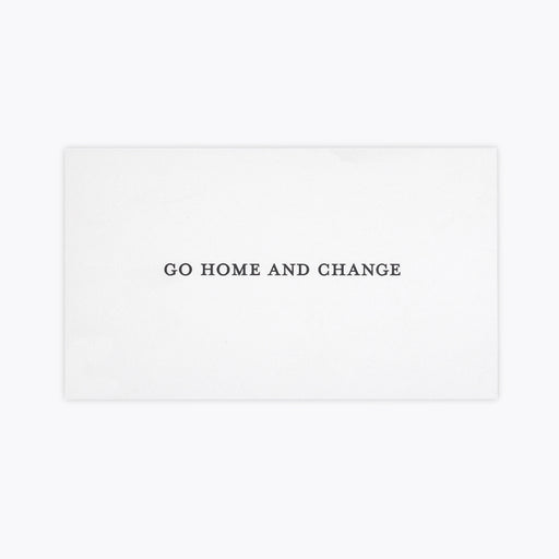 Terrapin Stationers Calling Card - Go Home And Change