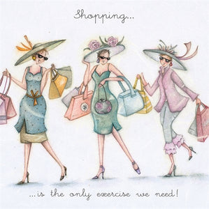 Shopping is the only exercise!