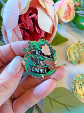 Load image into Gallery viewer, Be The Change Enamel Pin