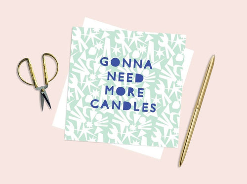 Gonna Need More Candles Birthday Card