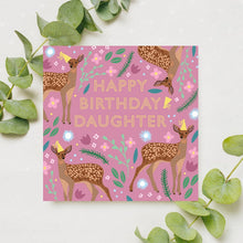 Load image into Gallery viewer, Happy Birthday Daughter Card
