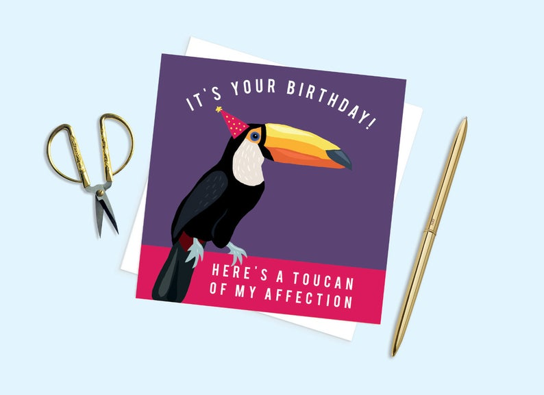 Here's a Toucan of my Affection Birthday Card