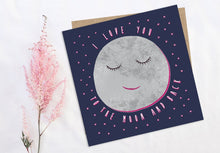 Load image into Gallery viewer, I Love You To The Moon And Back Card
