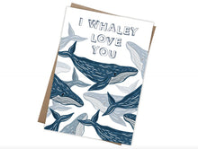 Load image into Gallery viewer, I Whaley Love You Card