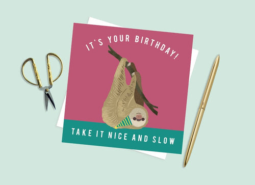 It's Your Birthday Take It Nice And Slow Card